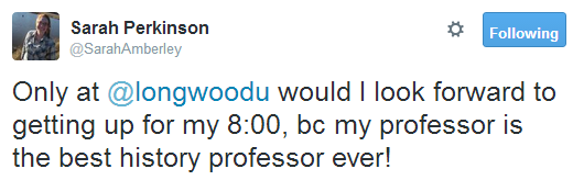 Only at @longwoodu would I look forward to getting up for my 8:00, bc my professor is the best history professor ever!